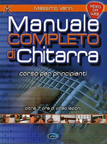 Manuale completo di chitarra. Corso per principianti. Con espansione online
