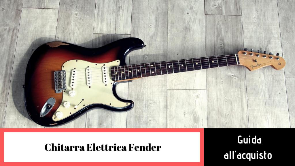 Chitarre elettriche Fender