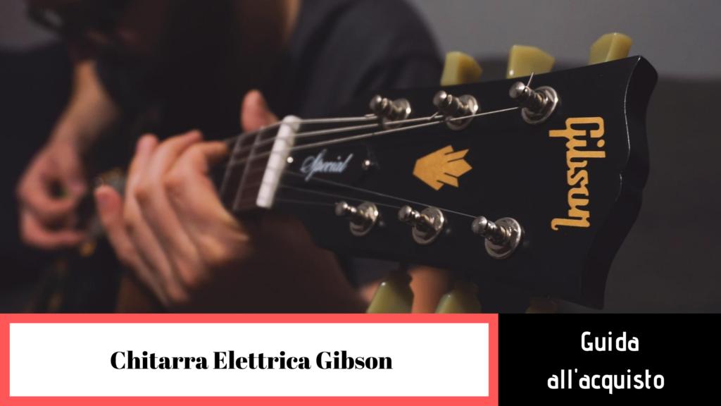 Chitarre elettriche Gibson