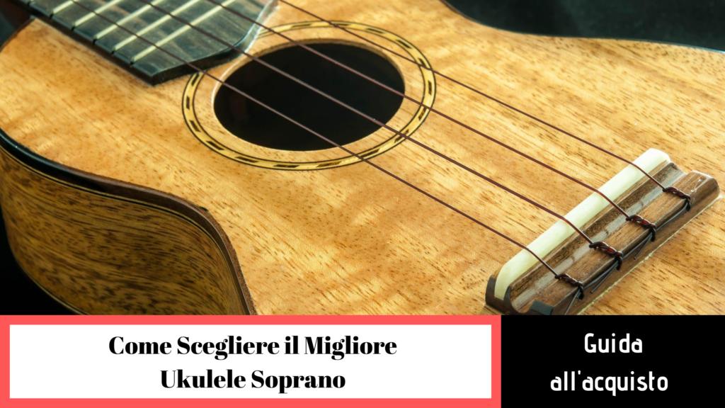 Cosa è un ukulele soprano?