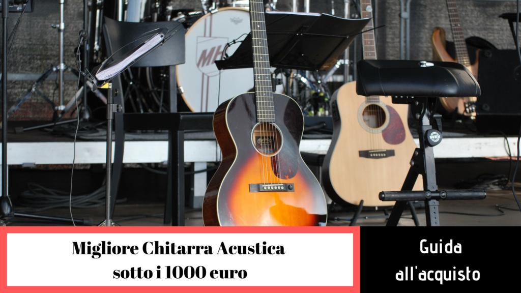 Come scegliere la migliore chitarra sotto i 1000 euro