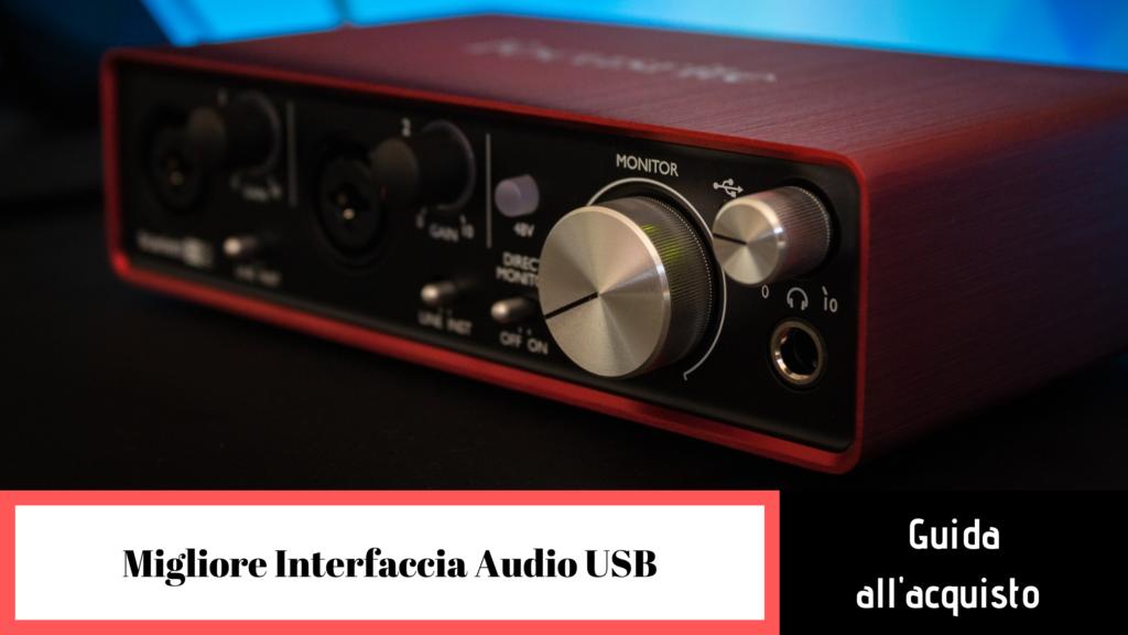 migliore interfaccia audio usb guida alla scelta