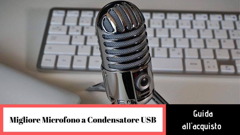 migliore microfono a condensatore usb guida alla scelta