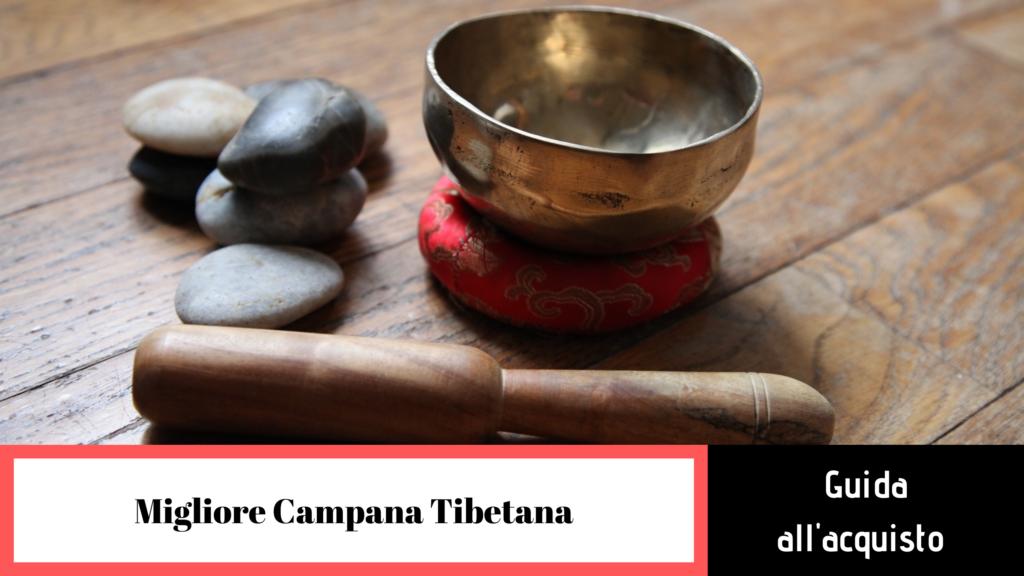 migliore campana tibetana guida all'acquisto