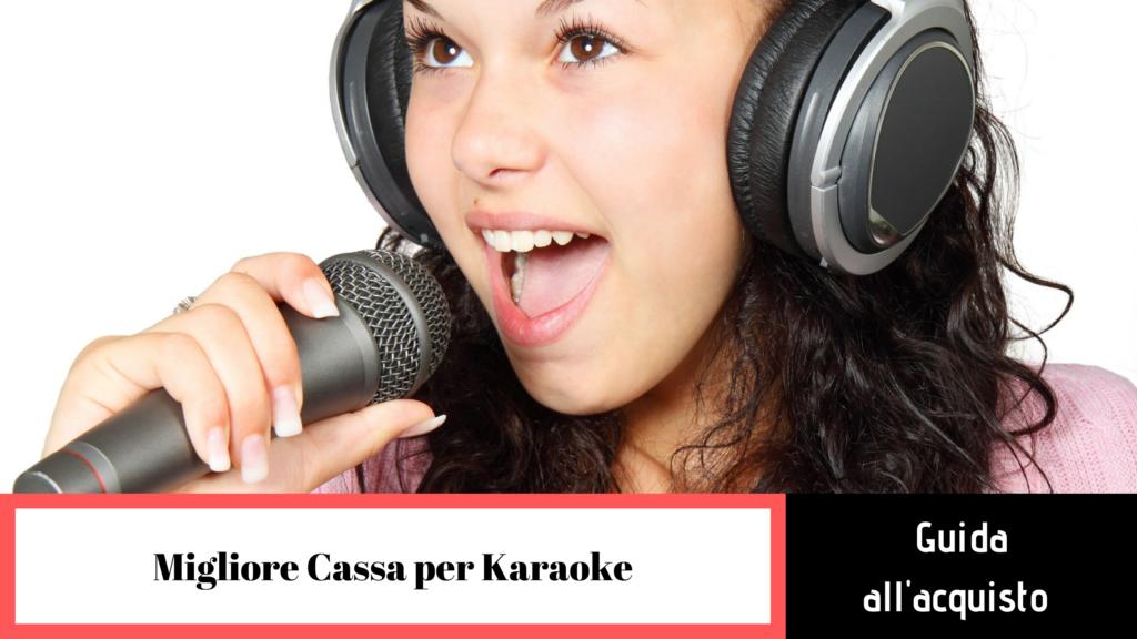 Come scegliere le migliori casse per karaoke