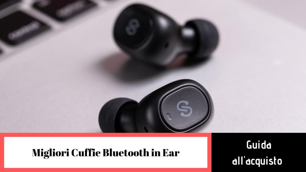 migliori cuffie bluetooth in ear guida all'acquisto