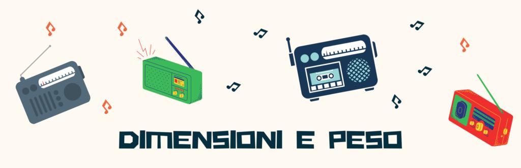 radio portatile Dimensioni e peso